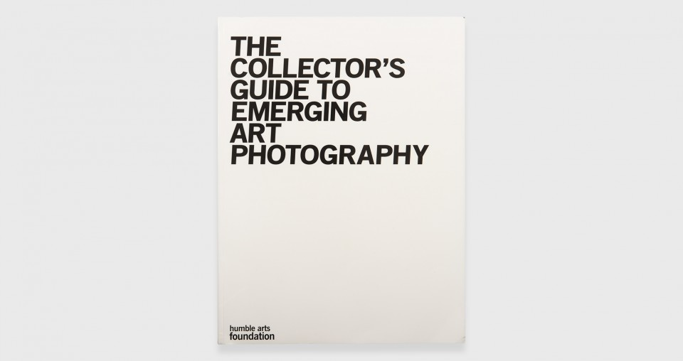 The Collectors Guide to Emerging Art Photography, Humble Arts Foundation, USA, 2009